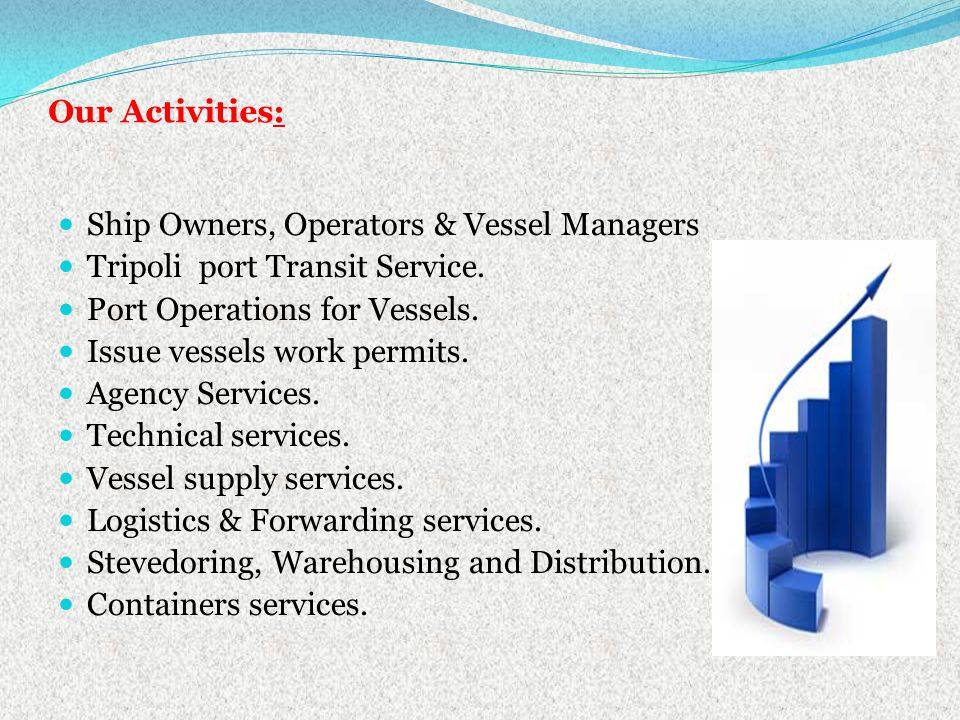Our Activities: Ship Owners, Operators & Vessel Managers Tripoli port Transit Service.