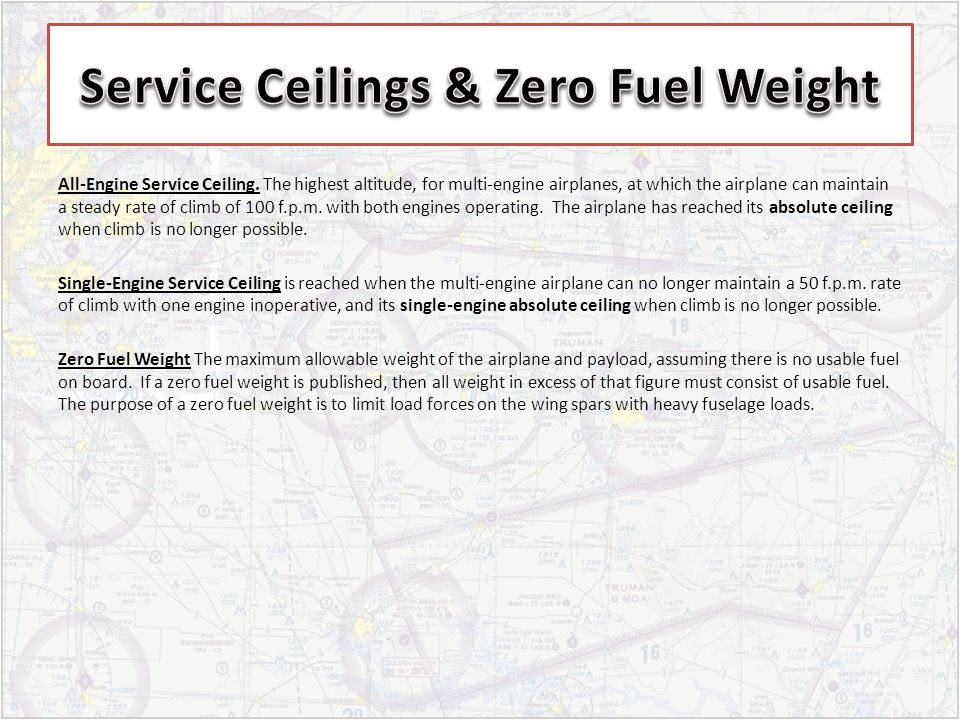 All-Engine Service Ceiling. The highest altitude, for multi-engine airplanes, at which the airplane can maintain a steady rate of climb of 100 f.p.m.