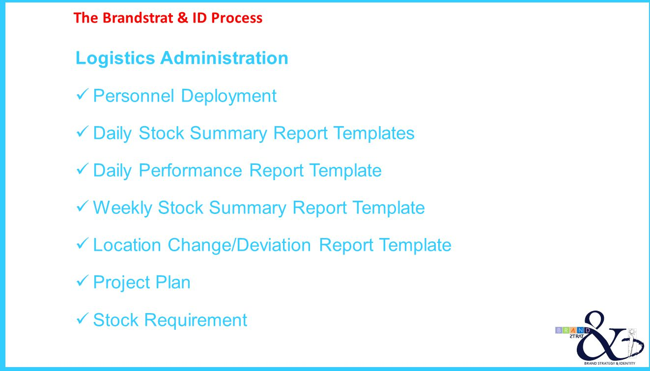 The Brandstrat & ID Process Logistics Administration Personnel Deployment Daily Stock Summary Report Templates Daily Performance Report Template Weekl