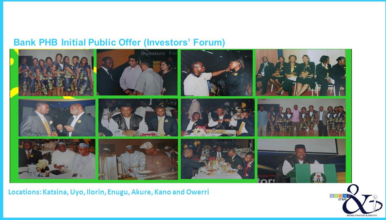 Locations: Katsina, Uyo, Ilorin, Enugu, Akure, Kano and Owerri Bank PHB Initial Public Offer (Investors Forum)