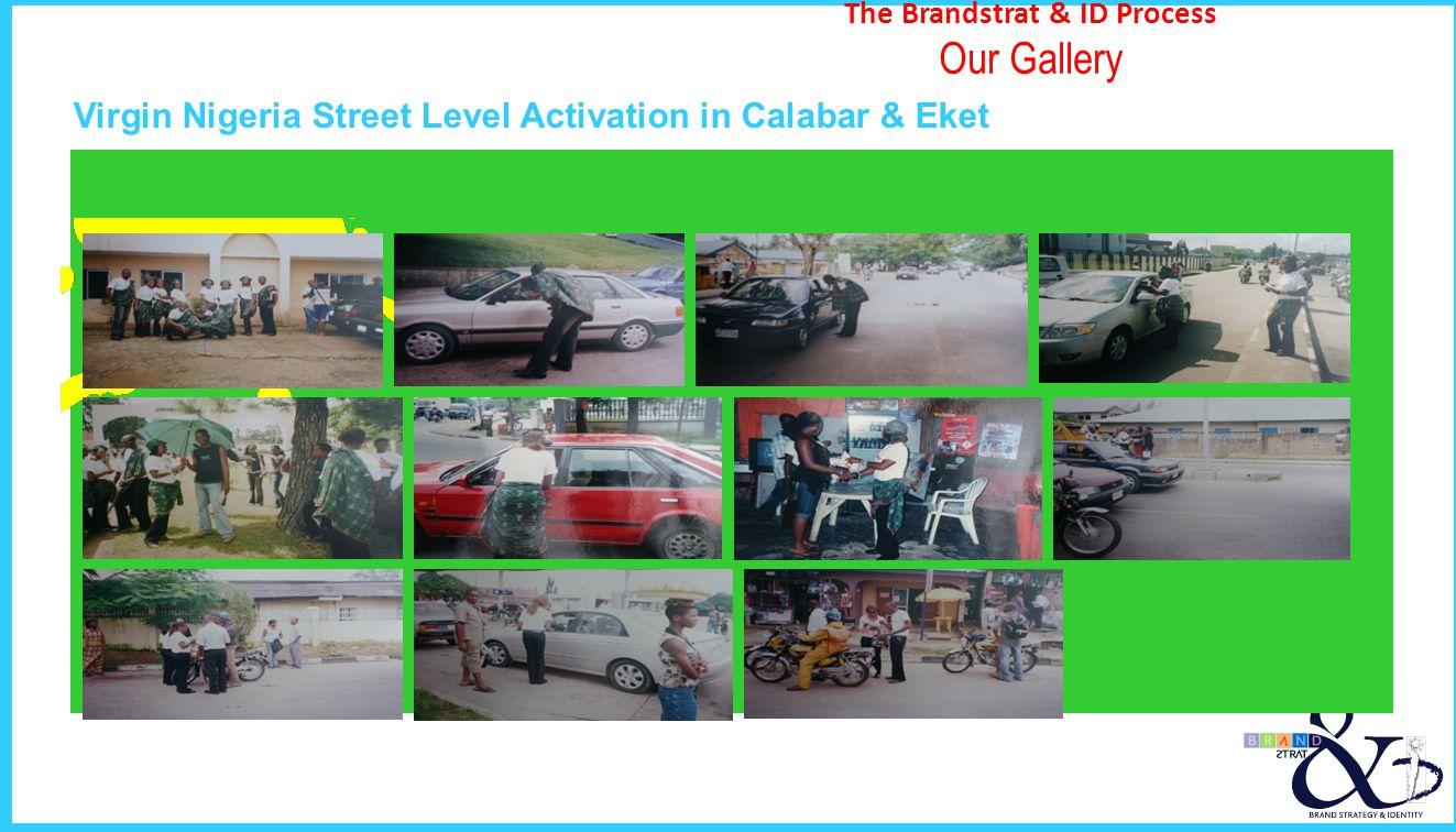 The Brandstrat & ID Process Our Gallery Virgin Nigeria Street Level Activation in Calabar & Eket