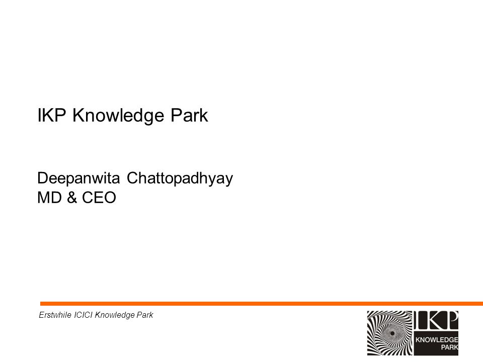 IKP Knowledge Park Deepanwita Chattopadhyay MD & CEO Erstwhile ICICI Knowledge Park