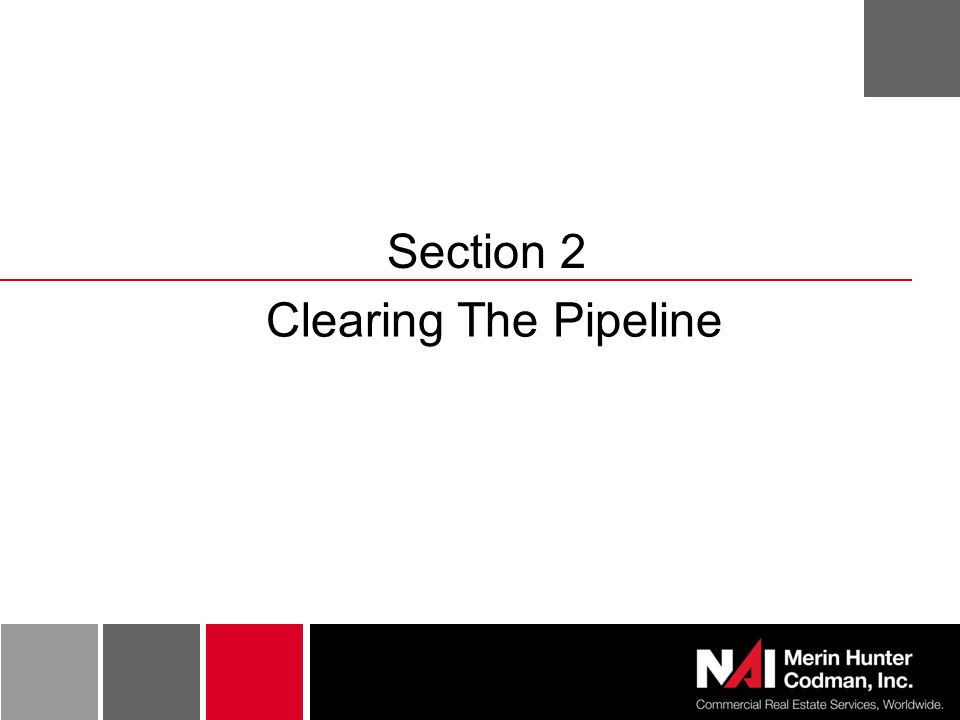 Section 2 Clearing The Pipeline