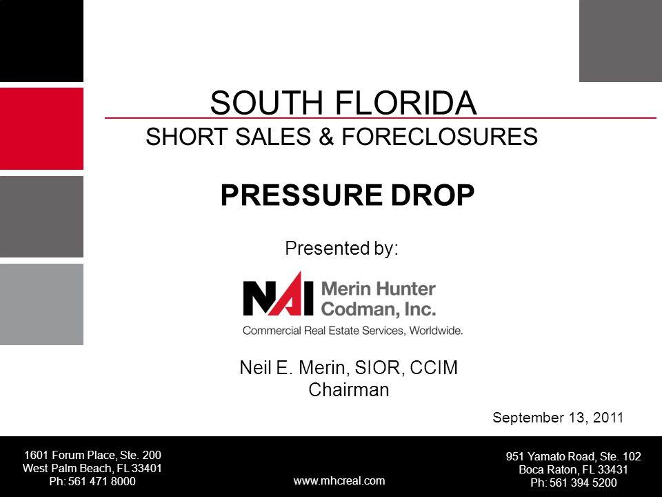 1601 Forum Place, Ste. 200 West Palm Beach, FL 33401 Ph: 561 471 8000 951 Yamato Road, Ste.