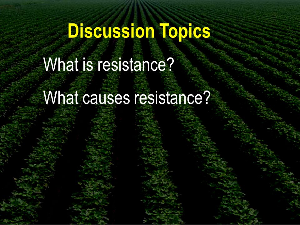 Discussion Topics What is resistance What causes resistance