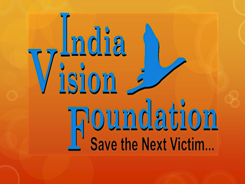 THE FOUNDATION ITS BIRTH VISION AND MISSION OBJECTIVES OF FOUNDATION OUR FIRST PROGRAM TOTAL PROGRAMS UNDER IVF UMBRELLA CRECHE PROJECT – 1994 WEAVING BEHIND BARS – 1995 CHILDREN OF VULNERABLE FAMILIES – 1996 SEHAT TO LIFE SKILLS –2000 SAFER INDIA – 2008 INDIA POLICE – 2008 RURAL PROJECT WITH NAVJYOTI INDIA FOUNDATION-2000 INDEX
