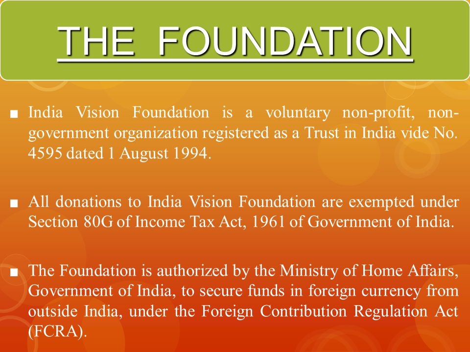 ITS BIRTH… India Vision Foundation was conceived as a result of the Ramon Magsaysay Award (equivalent to Asian Nobel prize), received for forging positive relationships between people and the police through creative leadership.