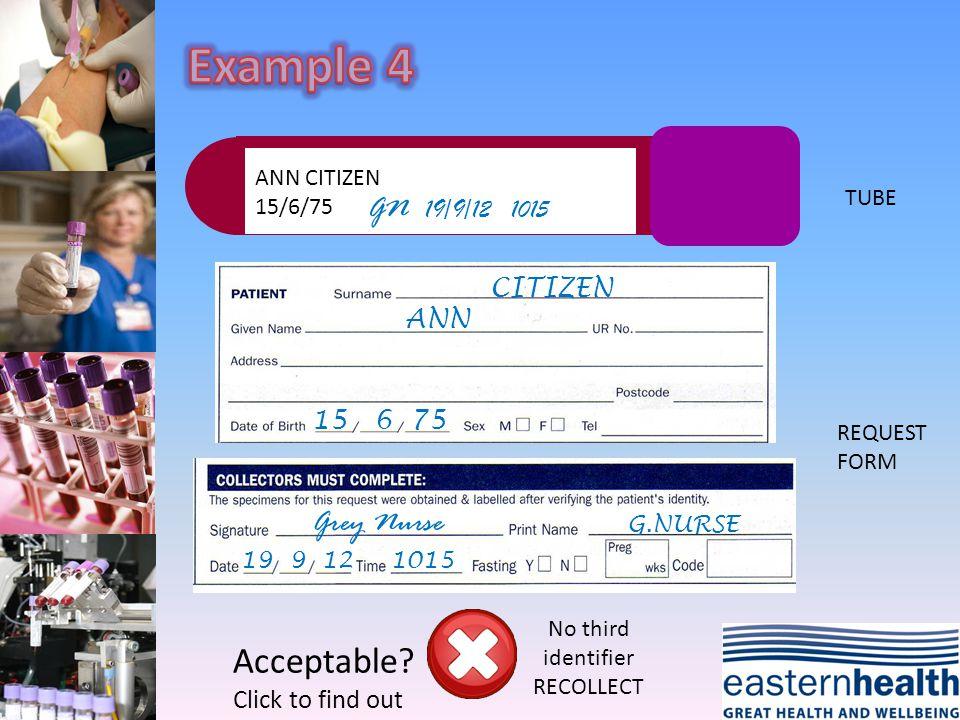 ANN CITIZEN 15/6/75 GN 19/9/12 1015 CITIZEN ANN 15 6 75 G.NURSE Grey Nurse 19 9 121015 TUBE REQUEST FORM No third identifier RECOLLECT Acceptable.