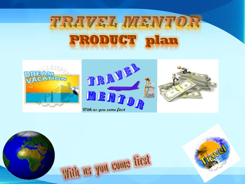 The Travel Mentor Opportunity The Travel Mentor Opportunity At Travel Mentor, we do not sell our products in stores.