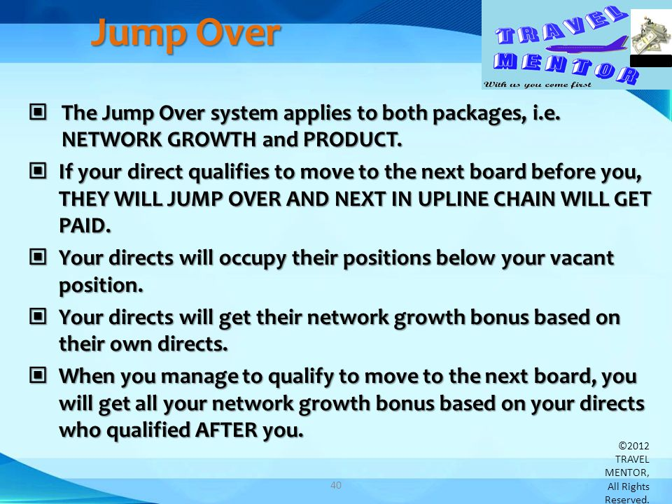 Jump Over The Jump Over system applies to both packages, i.e. NETWORK GROWTH and PRODUCT. The Jump Over system applies to both packages, i.e. NETWORK
