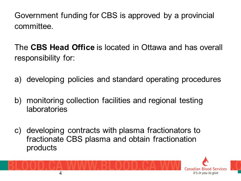 4 Government funding for CBS is approved by a provincial committee.