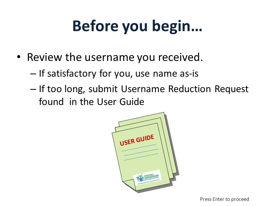 Before you begin… Review the username you received.