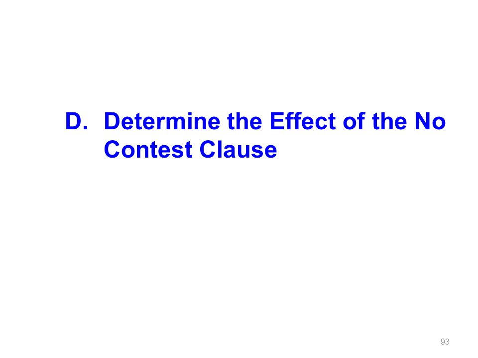 D.Determine the Effect of the No Contest Clause 93