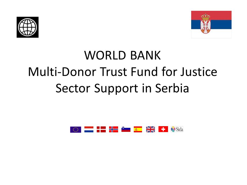 WORLD BANK Multi-Donor Trust Fund for Justice Sector Support in Serbia