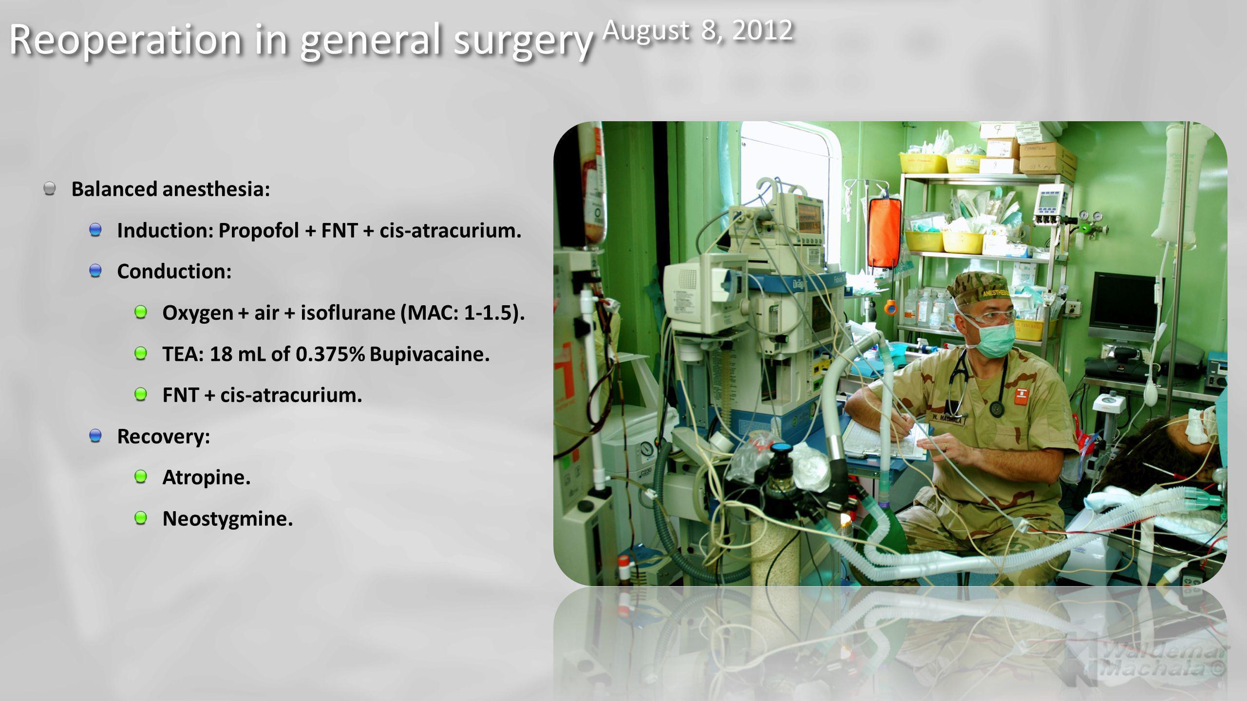Balanced anesthesia: Induction: Propofol + FNT + cis-atracurium. Conduction: Oxygen + air + isoflurane (MAC: 1-1.5). TEA: 18 mL of 0.375% Bupivacaine.