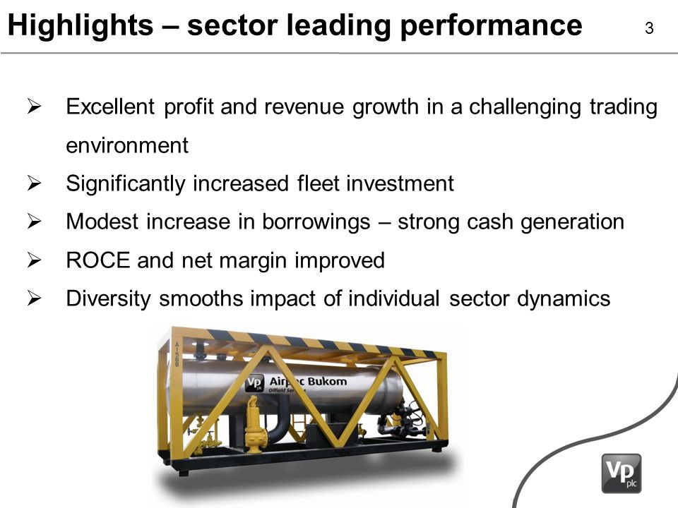 Excellent profit and revenue growth in a challenging trading environment Significantly increased fleet investment Modest increase in borrowings – strong cash generation ROCE and net margin improved Diversity smooths impact of individual sector dynamics Highlights – sector leading performance 3
