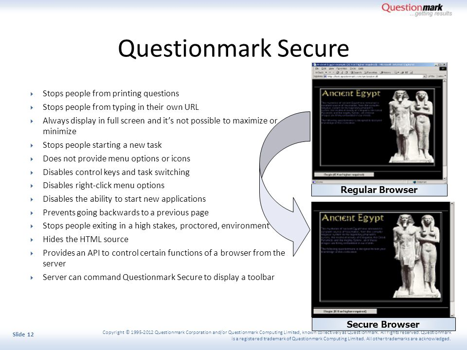 Copyright © 1995-2012 Questionmark Corporation and/or Questionmark Computing Limited, known collectively as Questionmark.