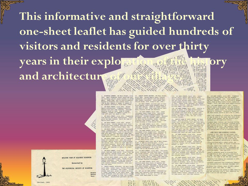 This informative and straightforward one-sheet leaflet has guided hundreds of visitors and residents for over thirty years in their exploration of the history and architecture of our village.