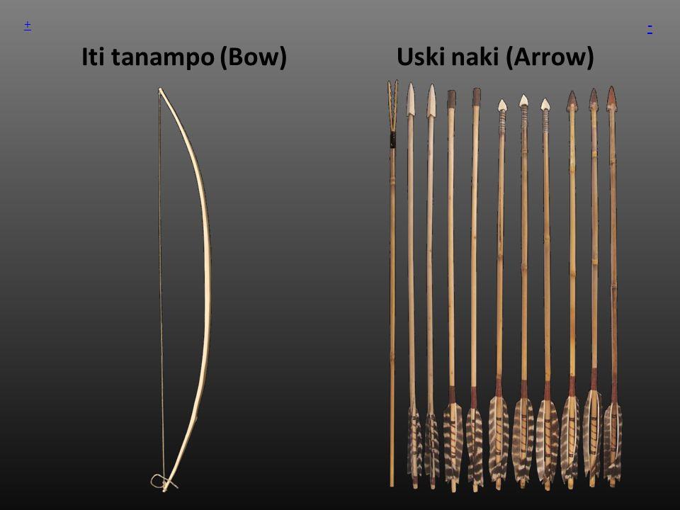 Iti tanampo (Bow)Uski naki (Arrow) + -