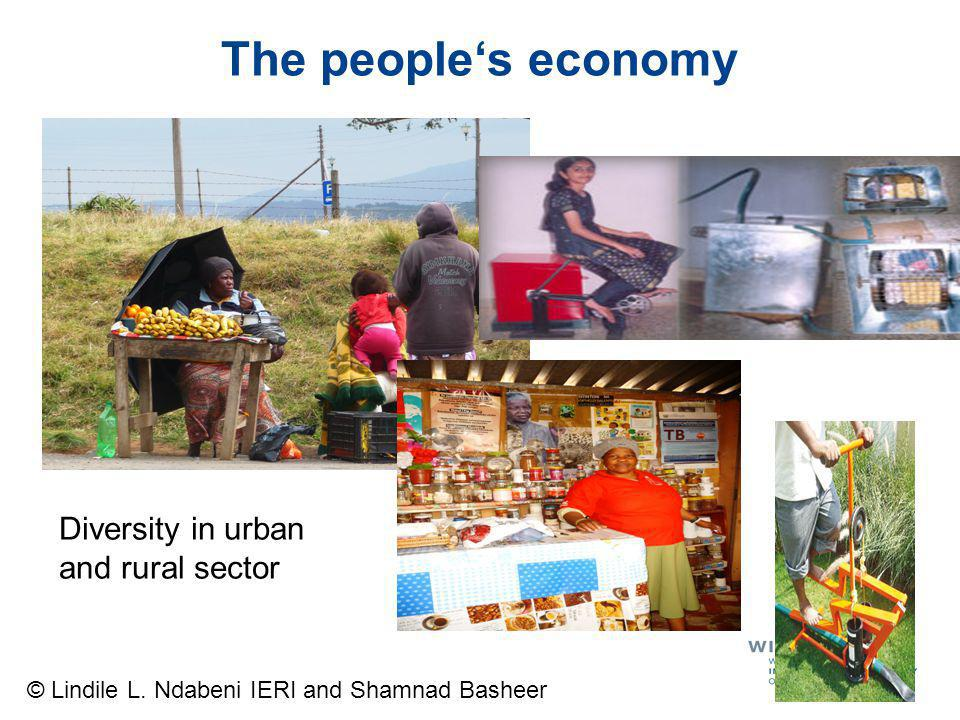 The peoples economy © Lindile L. Ndabeni IERI and Shamnad Basheer Diversity in urban and rural sector