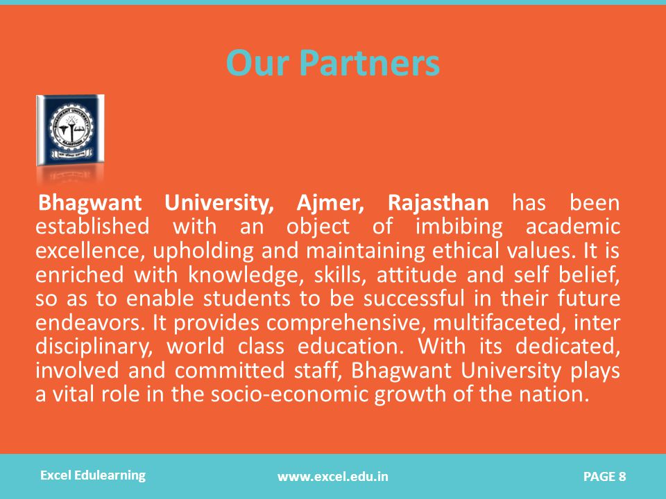 Our Partners Bhagwant University, Ajmer, Rajasthan has been established with an object of imbibing academic excellence, upholding and maintaining ethical values.