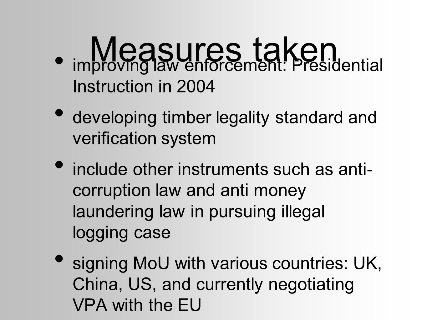 Measures taken improving law enforcement: Presidential Instruction in 2004 developing timber legality standard and verification system include other i