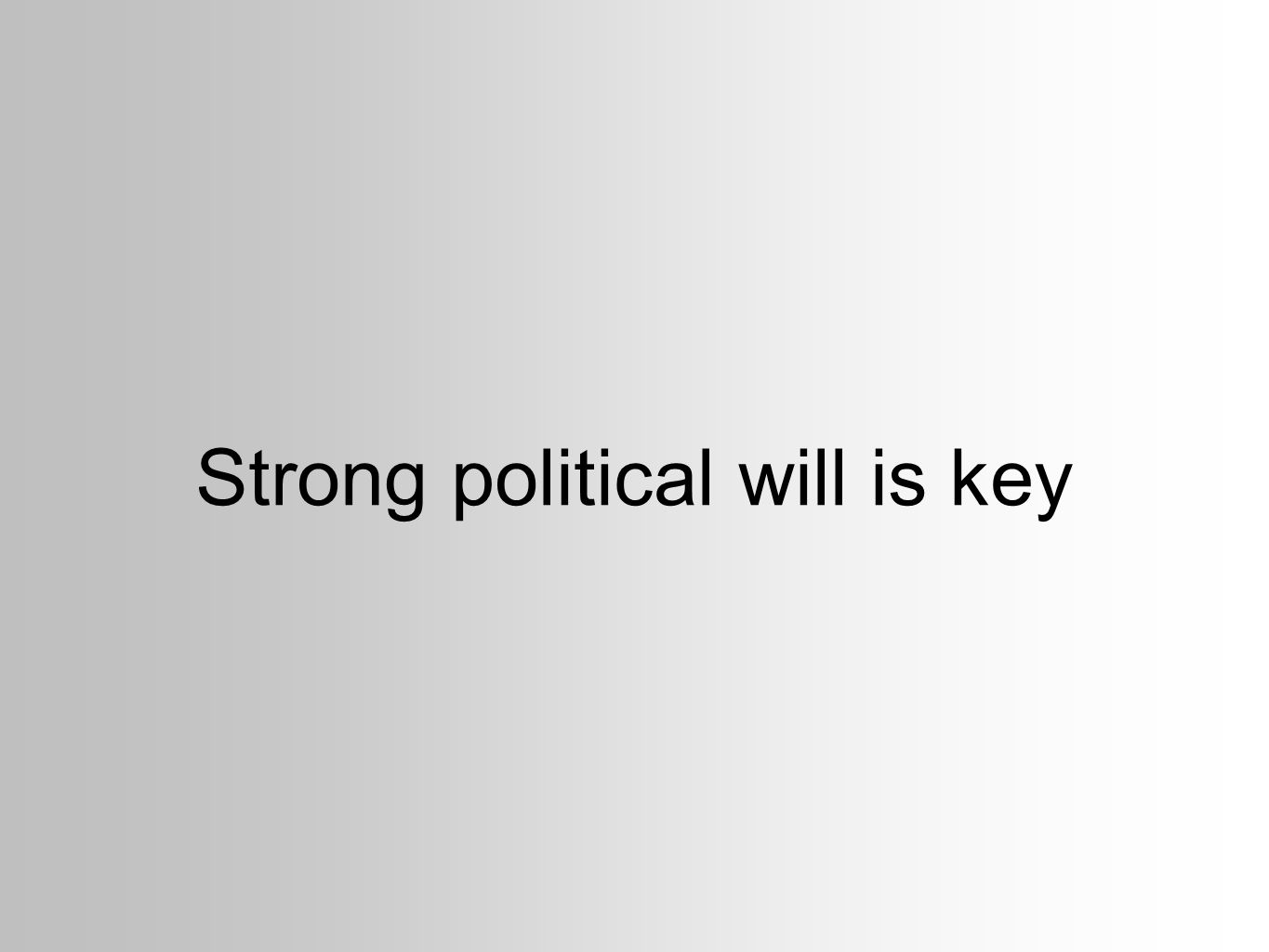 Strong political will is key