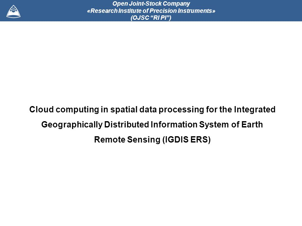 Cloud computing in spatial data processing for the Integrated Geographically Distributed Information System of Earth Remote Sensing (IGDIS ERS) Open J