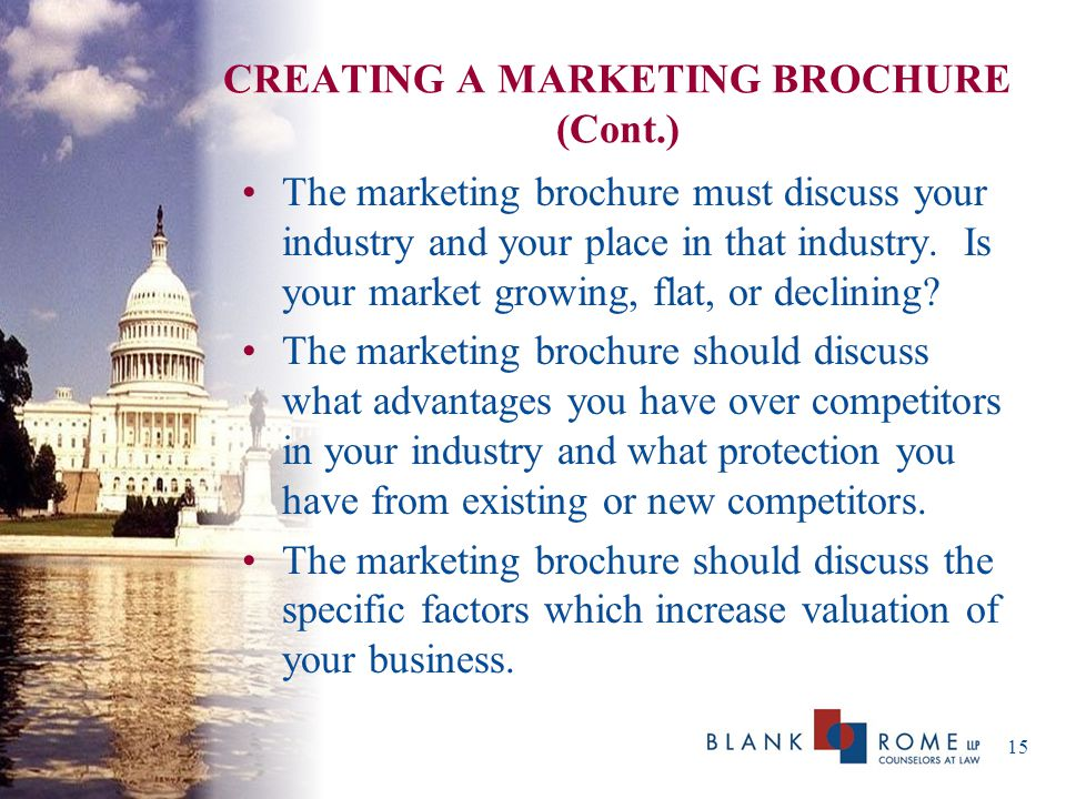CREATING A MARKETING BROCHURE (Cont.) The marketing brochure must discuss your industry and your place in that industry.