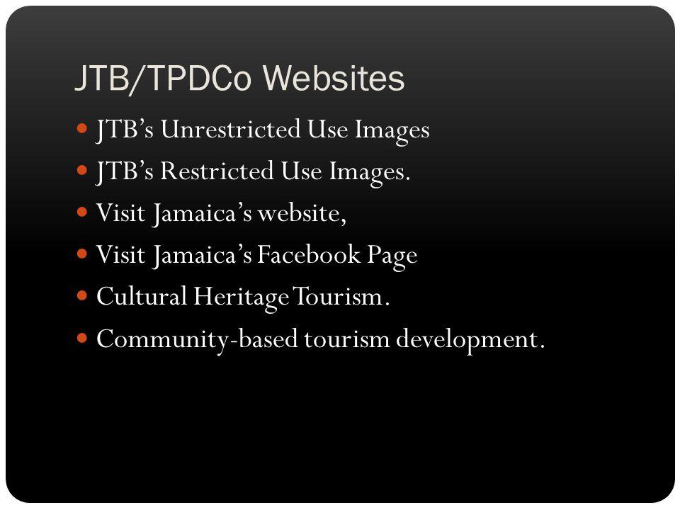 JTB/TPDCo Websites JTBs Unrestricted Use Images JTBs Restricted Use Images.