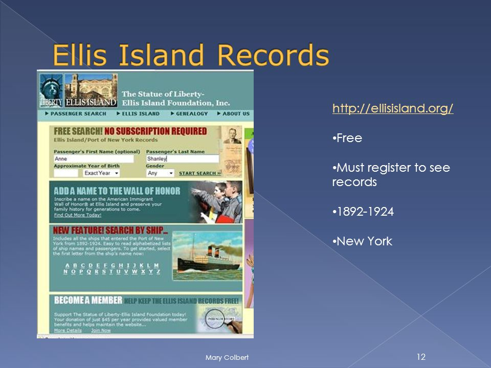 http://ellisisland.org/ Free Must register to see records 1892-1924 New York 12 Mary Colbert
