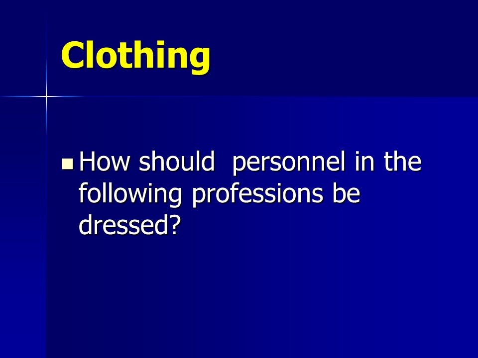 Clothing The appropriate clothing says that you are a leader with winning potential.