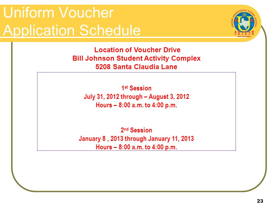 Application Process Please note that applications for uniform vouchers will only be accepted during the sessions posted.