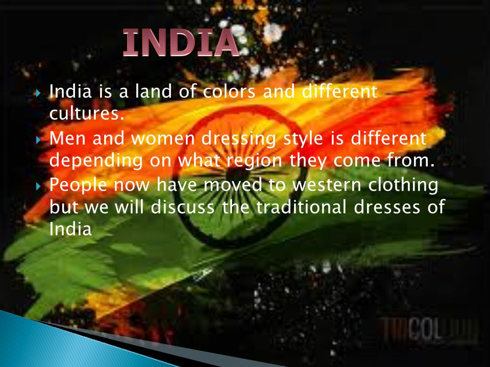 India is a land of colors and different cultures.