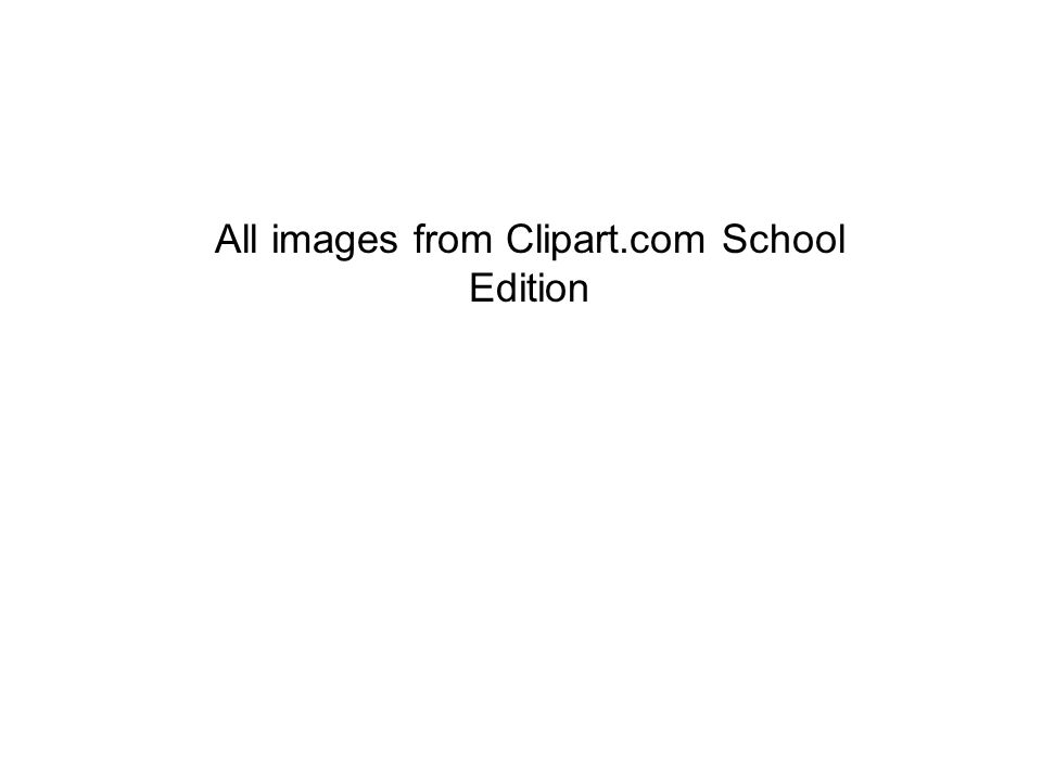 All images from Clipart.com School Edition