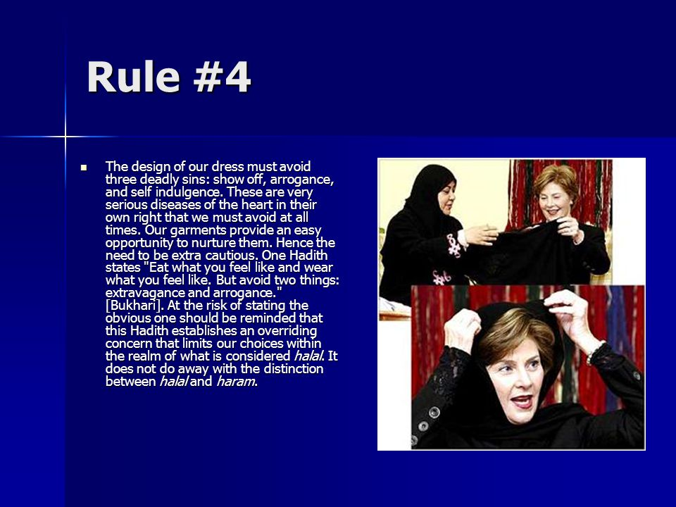 Rule #4 The design of our dress must avoid three deadly sins: show off, arrogance, and self indulgence.
