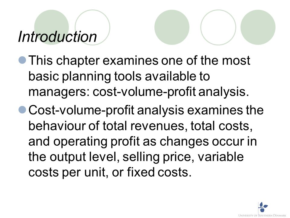 Introduction This chapter examines one of the most basic planning tools available to managers: cost-volume-profit analysis. Cost-volume-profit analysi