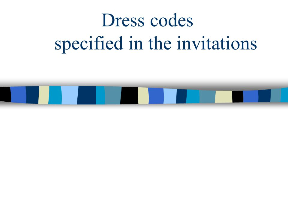 Dress codes specified in the invitations