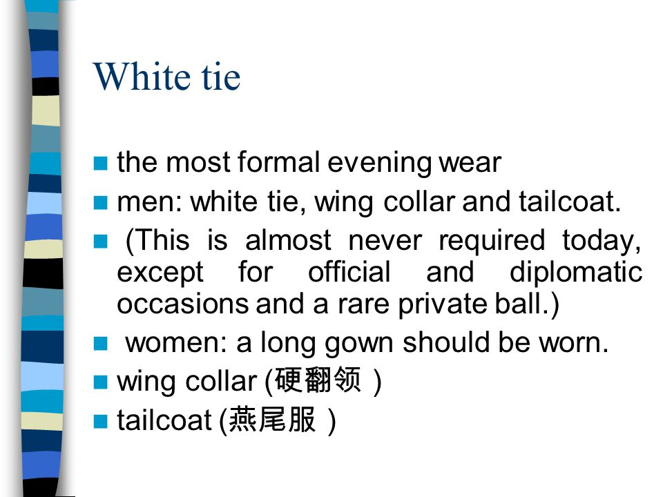 White tie the most formal evening wear men: white tie, wing collar and tailcoat.