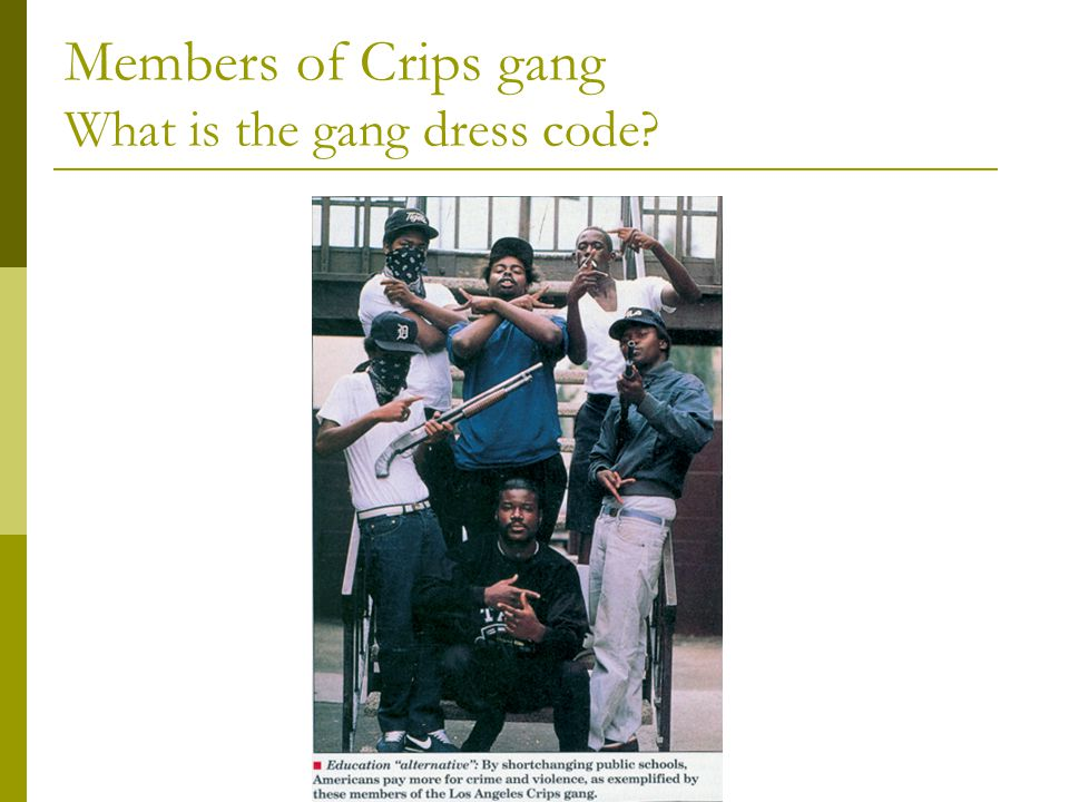 Members of Crips gang What is the gang dress code