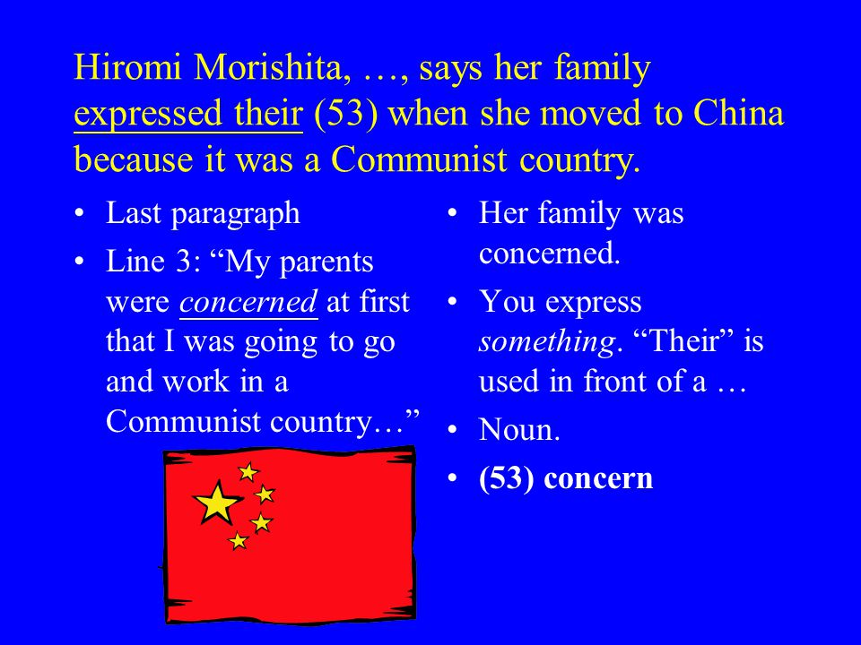 Hiromi Morishita, …, says her family expressed their (53) when she moved to China because it was a Communist country.