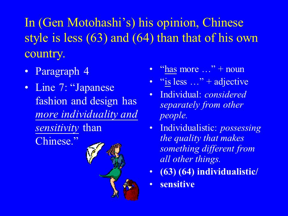 In (Gen Motohashis) his opinion, Chinese style is less (63) and (64) than that of his own country.