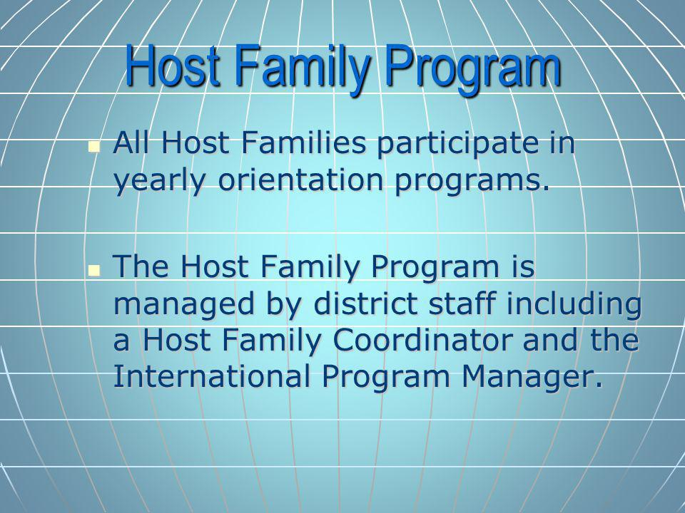 Host Family Program All Host Families participate in yearly orientation programs.