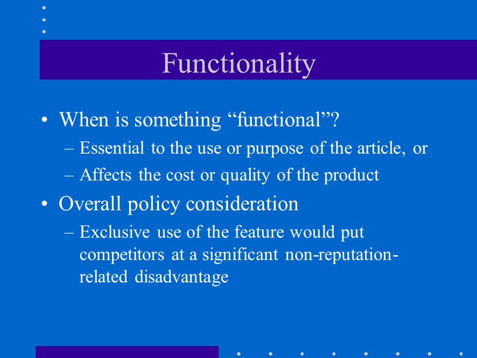 Functionality When is something functional.
