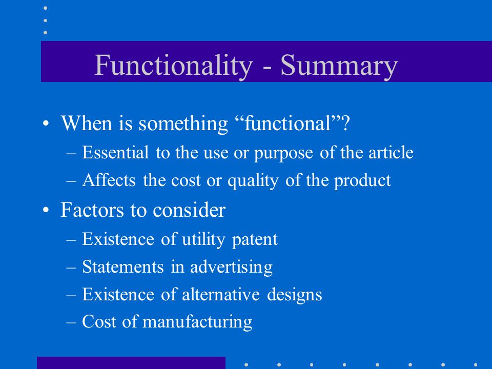 Functionality - Summary When is something functional.