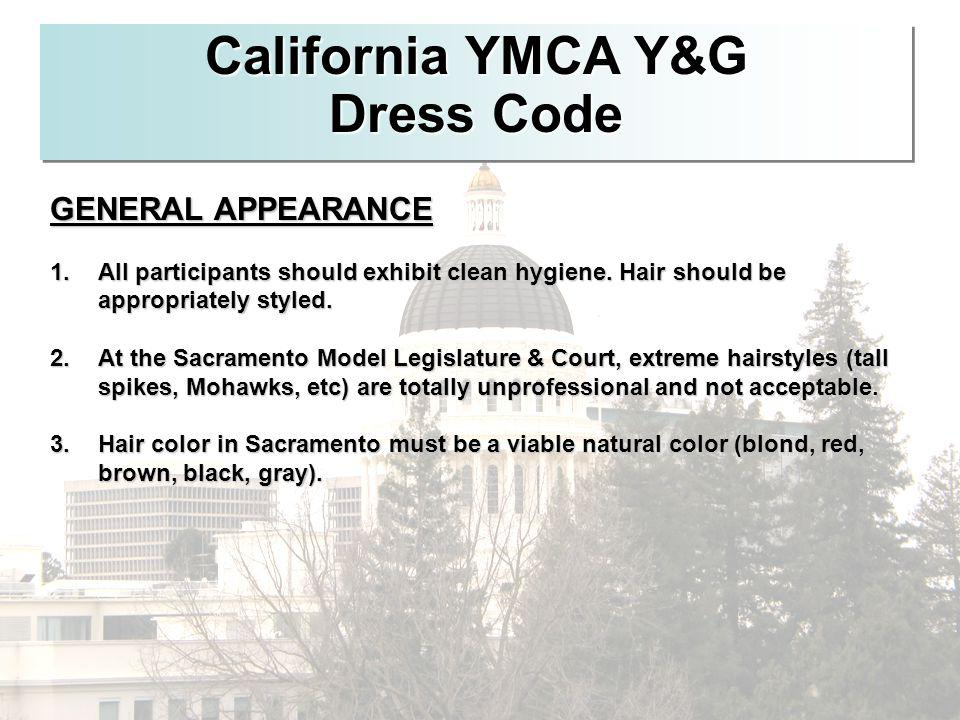 California YMCA Y&G Dress Code GENERAL APPEARANCE 1.All participants should exhibit clean hygiene. Hair should be appropriately styled. 2.At the Sacra