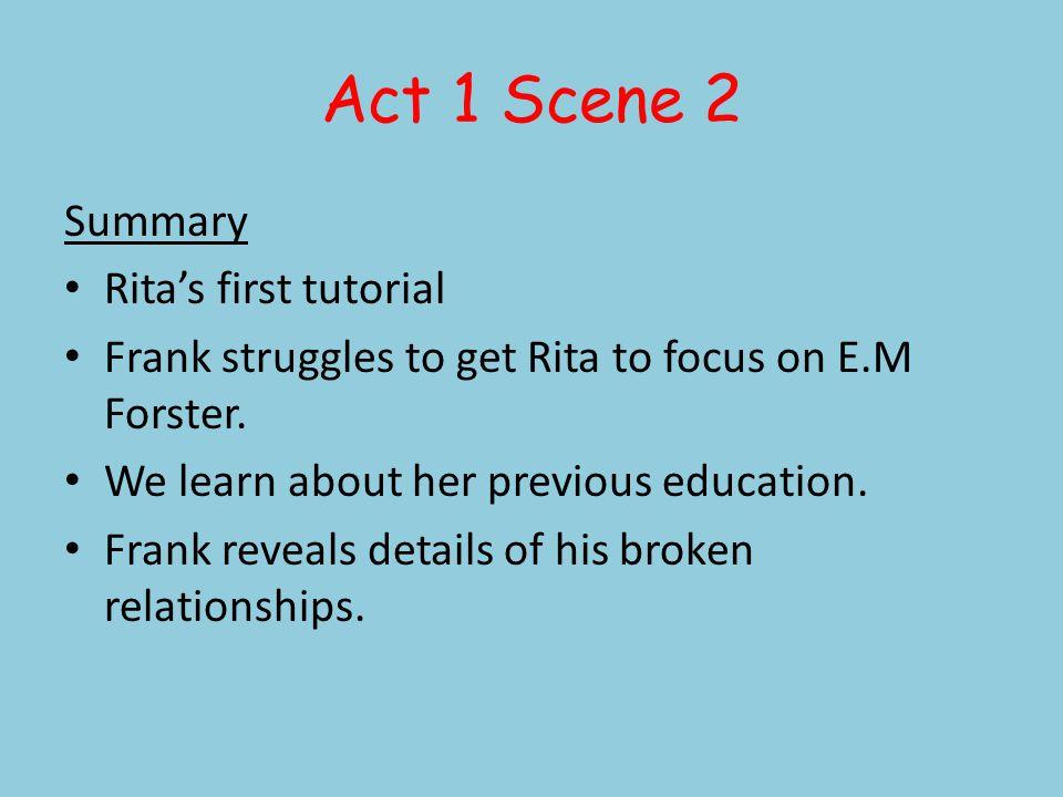Act 1 Scene 2 This scene opens with a metaphor – Rita oils Franks door.