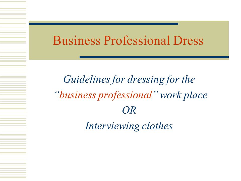 Dress for Success A guide for women entering the workplace
