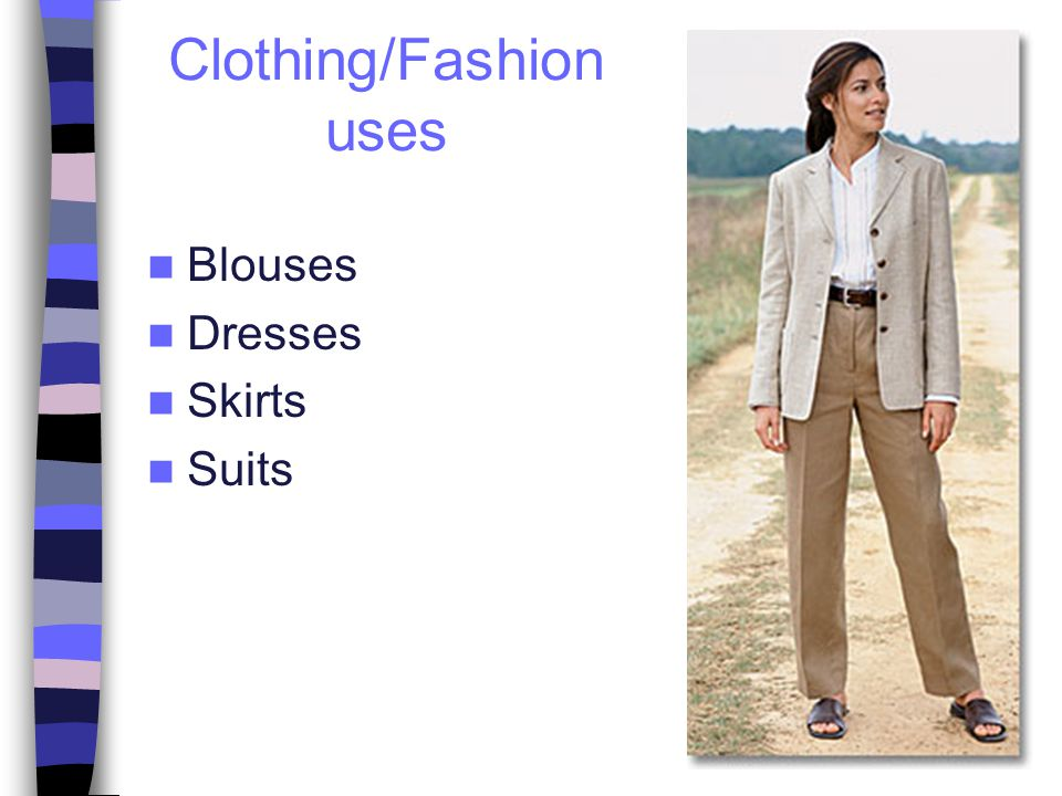 Clothing/Fashion uses Blouses Dresses Skirts Suits