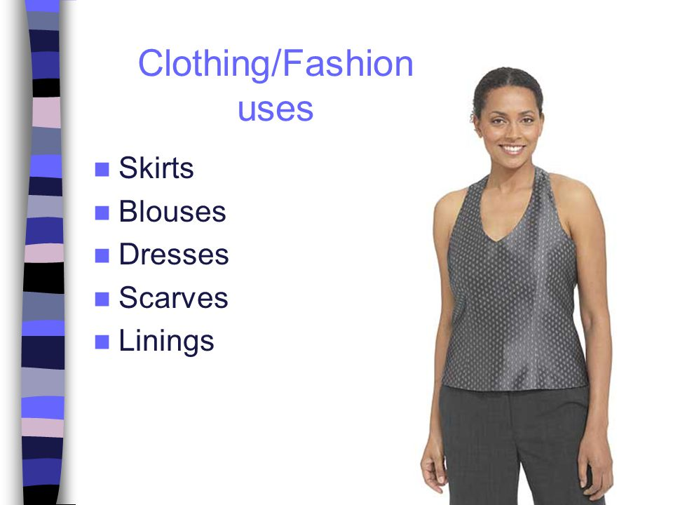 Skirts Blouses Dresses Scarves Linings Clothing/Fashion uses